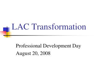 LAC Transformation