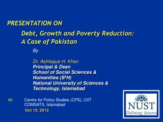 PRESENTATION ON Debt, Growth and Poverty Reduction: A Case of Pakistan