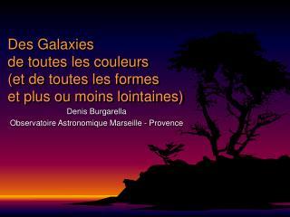 Des Galaxies de toutes les couleurs (et de toutes les formes et plus ou moins lointaines)