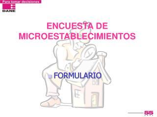 ENCUESTA DE MICROESTABLECIMIENTOS