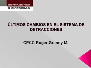 ÚLTIMOS CAMBIOS EN EL SISTEMA DE DETRACCIONES