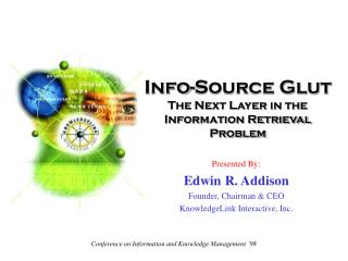 Info-Source Glut The Next Layer in the Information Retrieval Problem