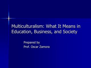 Multiculturalism: What It Means in Education, Business, and Society