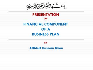 PRESENTATION ON FINANCIAL COMPONENT  OF A  BUSINESS PLAN