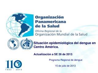 Situación del dengue en el mundo y en la región de las Américas .