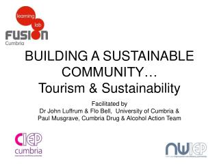 BUILDING A SUSTAINABLE COMMUNITY…  Tourism & Sustainability