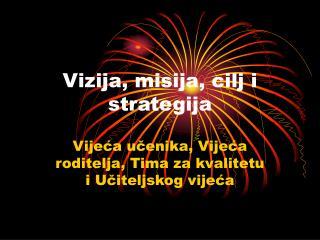 Vizija, misija, cilj i  strategija