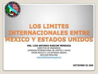 LOS LIMITES  INTERNACIONALES ENTRE MEXICO Y ESTADOS UNIDOS