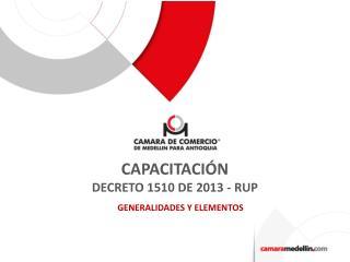 CAPACITACIÓN DECRETO 1510 DE 2013 - RUP