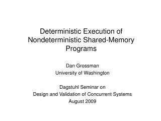 Deterministic Execution of Nondeterministic Shared-Memory Programs
