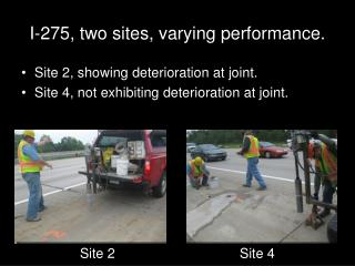 I-275, two sites, varying performance.