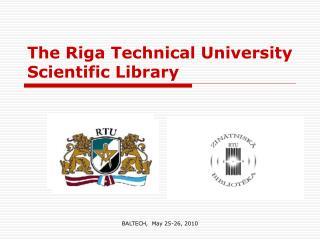 The Riga Technical University Scientific Library