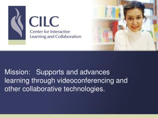 Mission:Supports and advances learning through videoconferencing and