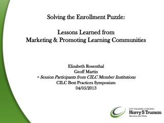 Solving the Enrollment Puzzle: Lessons Learned from  Marketing & Promoting Learning Communities