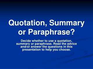 Quotation, Summary or Paraphrase?