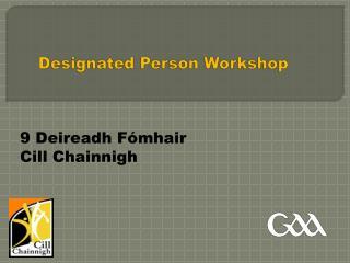 Designated Person Workshop