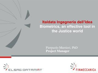 Italdata Ingegneria dell'Idea Biometrics, an effective tool in the Justice world