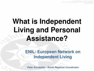 What is Independent Living and Personal Assistance?