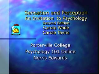 Sensation and Perception  An Invitation  to Psychology Second Edition Carole Wade Carole Tavris