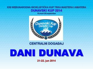 CENTRALNI  DOGAĐAJ DANI DUNAVA 21-22.  jun 2014