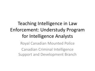Teaching Intelligence in Law Enforcement: Understudy Program for Intelligence Analysts