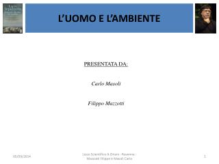 PRESENTATA DA:  Carlo Masoli Filippo Mazzotti