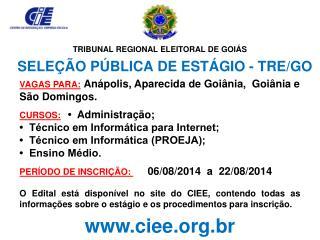 TRIBUNAL REGIONAL ELEITORAL DE GOIÁS SELEÇÃO PÚBLICA DE ESTÁGIO - TRE/GO