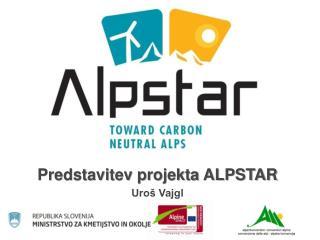 Predstavitev projekta ALPSTAR Uroš Vajgl