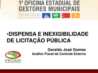 Geraldo José Gomes  Auditor Fiscal de Controle Externo