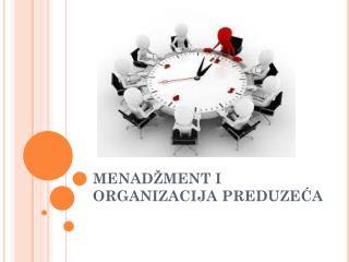 MENADŽMENT I ORGANIZACIJA PREDUZEĆA