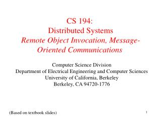 CS 194:  Distributed Systems  Remote Object Invocation, Message-Oriented Communications