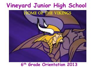 Vineyard Junior High School Home of the Vikings