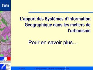 L'apport des Systèmes d'Information Géographique dans les métiers de l'urbanisme