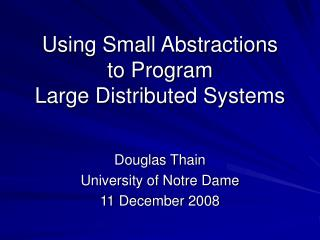Using Small Abstractions to Program Large Distributed Systems