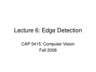 Lecture 6: Edge Detection