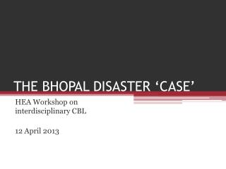 THE BHOPAL DISASTER 'CASE'