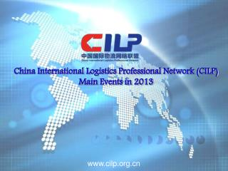 China International Logistics Professional Network (CILP) Main Events in 2013