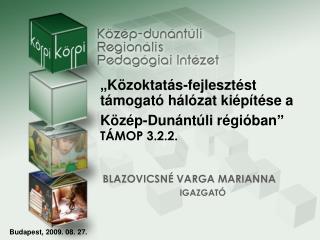 """""""Közoktatás-fejlesztést támogató hálózat kiépítése a Közép-Dunántúli régióban"""" TÁMOP 3.2.2."""