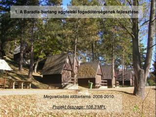 1. A Baradla-barlang aggteleki fogadótérségének fejlesztése