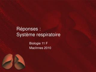 Réponses :  Système respiratoire