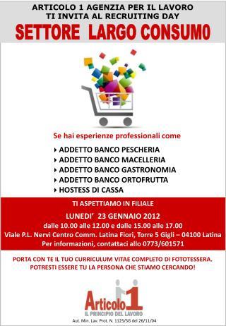 TI ASPETTIAMO IN FILIALE LUNEDI'  23 GENNAIO 2012 dalle 10.00 alle 12.00 e dalle 15.00 alle 17.00