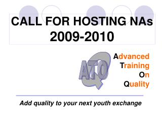 CALL FOR HOSTING NAs 2009-2010