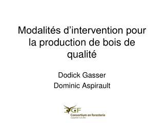 Modalités d'intervention pour la production de bois de qualité