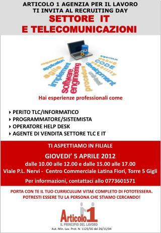 TI ASPETTIAMO IN FILIALE GIOVEDI' 5 APRILE 2012 dalle 10.00 alle 12.00 e dalle 15.00 alle 17.00