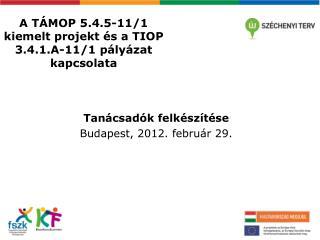 A TÁMOP 5.4.5-11/1 kiemelt projekt és a TIOP 3.4.1.A-11/1 pályázat kapcsolata