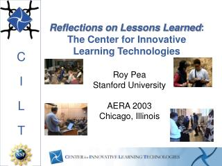 Reflections on Lessons Learned : The Center for Innovative Learning Technologies