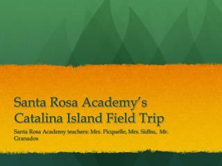 Santa Rosa Academy ' s Catalina Island Field Trip
