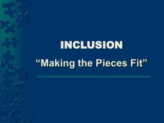 "INCLUSION ""Making the Pieces Fit"""
