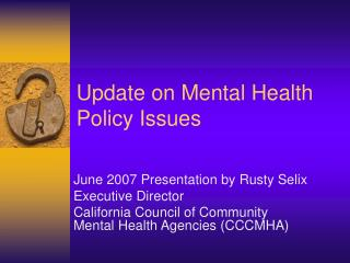 Update on Mental Health Policy Issues