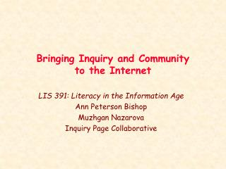 Bringing Inquiry and Community  to the Internet